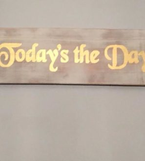 todays-the-day-sign-e1474330090947-600x600